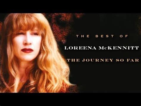 the best of loreena mckennitt loreena mckennitt the journey so far