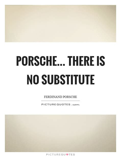 ferry porsche quotes ferdinand porsche quotes sayings 9 quotations