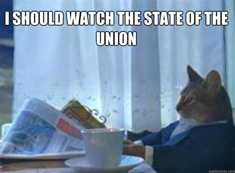 State Of The Union Meme - i should buy a boat cat memes quickmeme