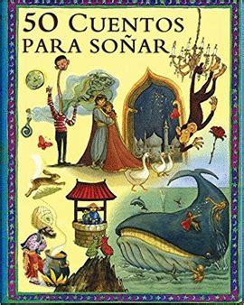 cuentos clasicos para soar 8427200501 50 cuentos para soar libro en papel 9786074041996
