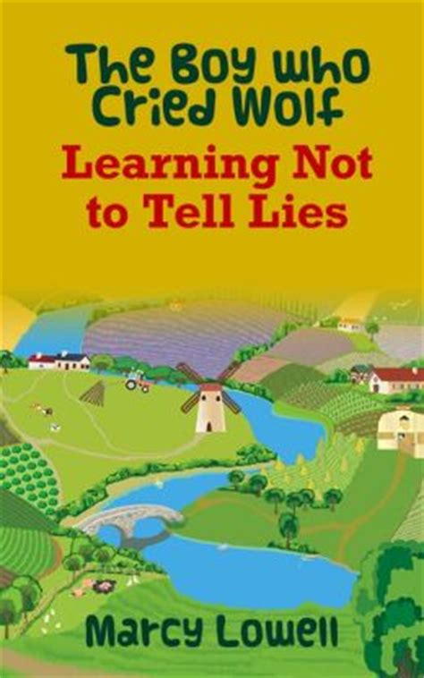 the boy who cried wolf picture book the boy who cried wolf learning not to tell lies a