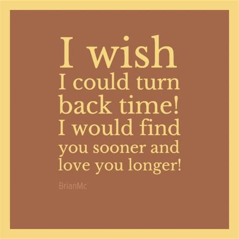 A Wish In Time if only i could turn back time quotes quotesgram