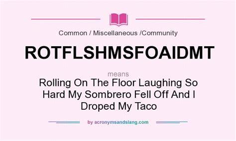 what does rotflshmsfoaidmt definition of