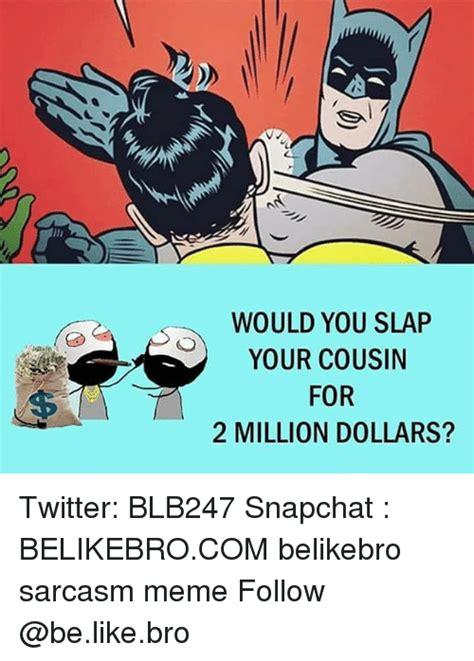 Dick Slap Meme - 25 best memes about slap slap memes