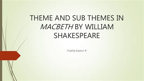 four themes in macbeth theme and sub themes in macbeth by william