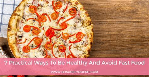 7 Ways To Make Fast Food Healthier by 7 Practical Ways To Be Healthy And Avoid Fast Food