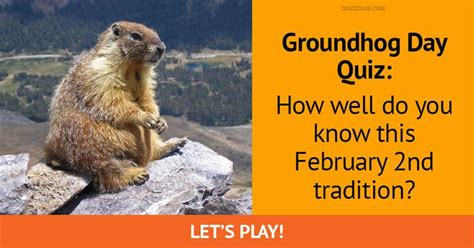 groundhog day tradition groundhog day quiz how well do you trivia quiz