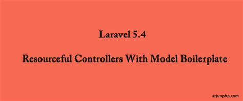 laravel 5 layout controller laravel 5 4 resourceful controllers with model