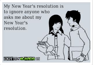 New Years Resolutions Anyone by Moments Of Introspection Rotten Ecard Of The Week 17