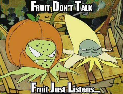 Adult Swim Meme - fruit don t talk fruit just listens know your meme