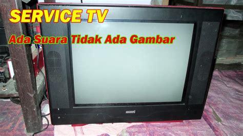 Tv Akari Gracia Cara Memperbaiki Tv Ada Suara Tidak Ada Gambar