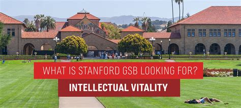 Stanford Mba Criteria by What Stanford Gsb Is Looking For Intellectual Vitality