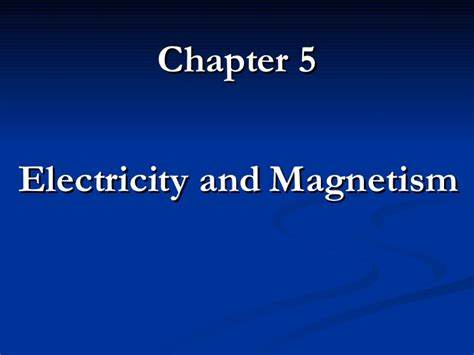 section 2 electricity and magnetism lecture 5 section 7
