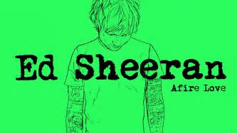 Ed sheeran afire love official youtube
