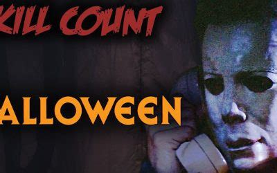 michael myers kill count 12 awesome facts about michael myers horror land