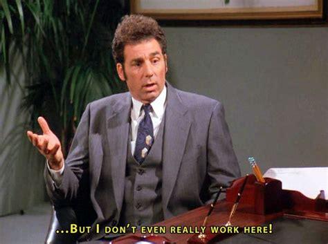Kramer Meme - but i don t even really work here kramer seinfeld