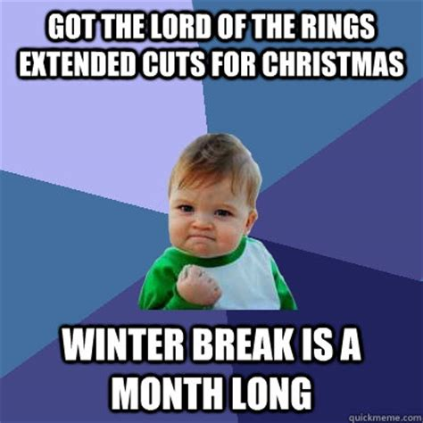 Winter Break Meme - got the lord of the rings extended cuts for christmas