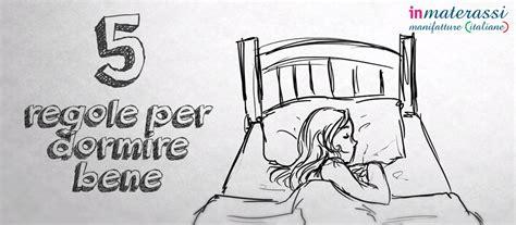 dormire bene materasso come dormire bene 5 modi per riposare meglio