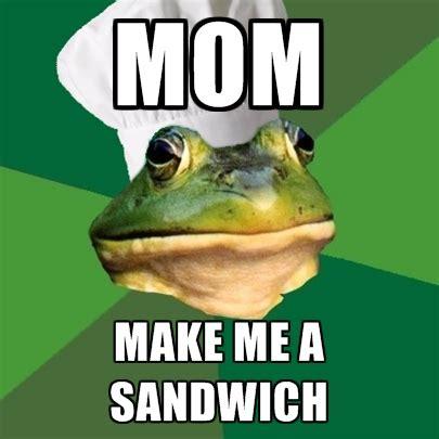 Make Me A Sandwich Meme - mom make me a sandwich create meme
