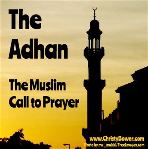 what are muslim prayer called the adhan the muslim call to prayer bower author