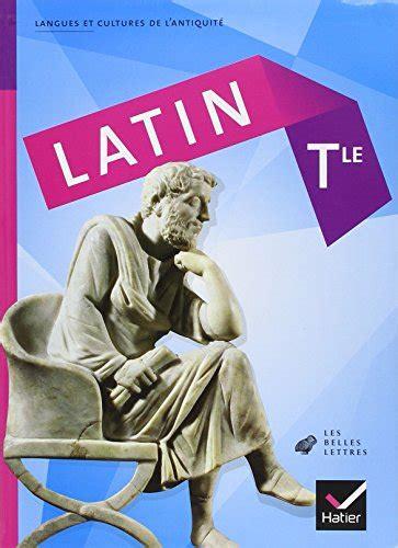 latin tle c 233 line le floch tous les prix d occasion ou neuf