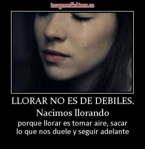 Imagenes Llorando De Rabia | llorar no es de debiles nacimos llorando porque llorar es