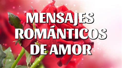 imagenes romanticas y seductoras mensajes rom 225 nticos de amor frases para conquistar y