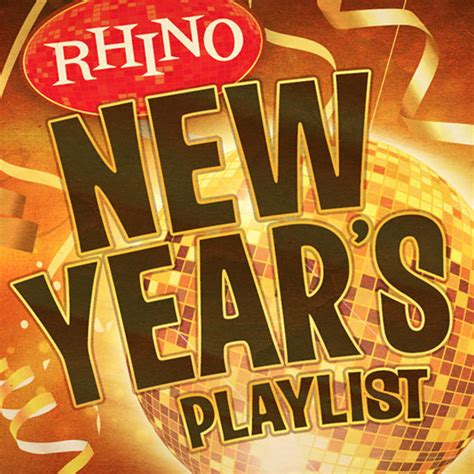 new year playlist another new year s playlist rhino