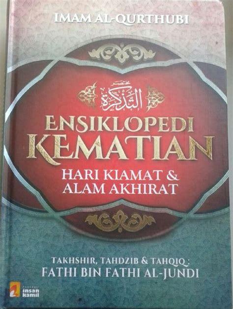 Khadijah By Al Hauraa buku ensiklopedi kematian hari kiamat alam akhirat