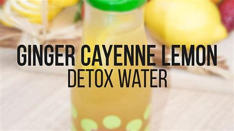 Detox Lemon Water Cayenne by Cayenne Lemon Detox Water Recipe