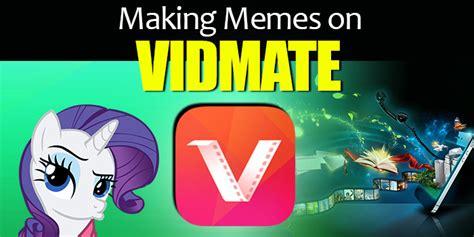 Making Memes App - making memes on vidmate app how to make memes using vidmate