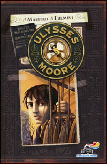 libro ulysse noires mytho french il maestro di fulmini ulysses moore libro mondadori store