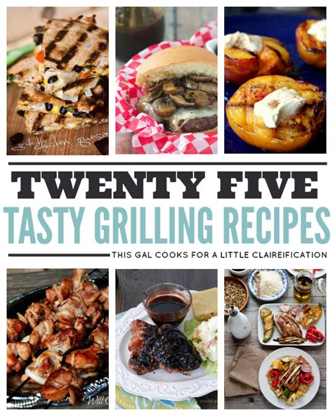 25 tasty grilling recipes this gal cooks a little claireification