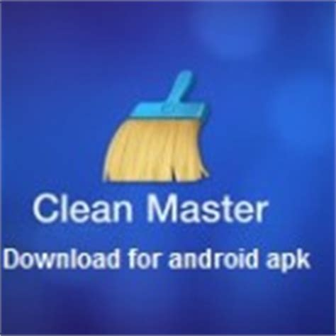 master cleaner apk free clean master apk version free for android