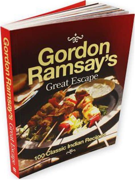 gordons great escape 1471143635 gordon ramsay s great escape gordon ramsay 9780007353101