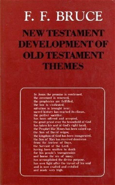 themes in new and old testament new testament development of old testament themes by f f