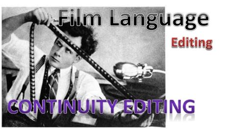 comedy film editing techniques film language continuity editing