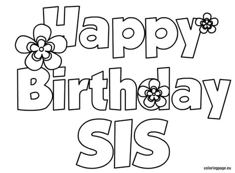 coloring pages happy birthday sister happy birthday sis coloring page birthday pinterest