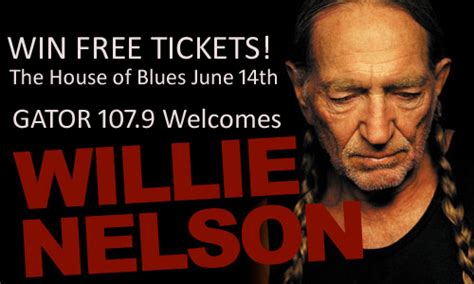 Win Tickets To See Willie Nelson At The House Of Blues House Of Blues Myrtle Schedule