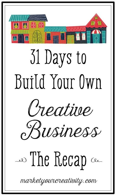 how to build your own business as a housekeeper books 31 days to build your own creative business a recap day 31