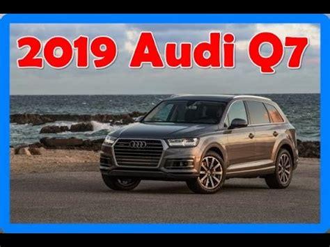 2019 audi q7 2019 audi q7 redesign interior and exterior