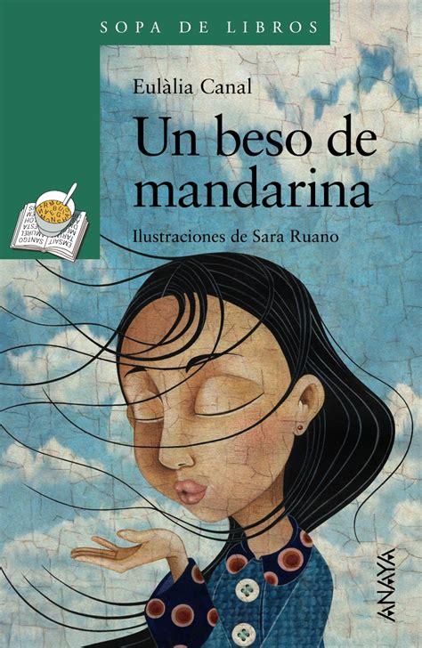 gratis libro e el beso de la mujer arana para descargar ahora un beso de mandarina anaya infantil y juvenil