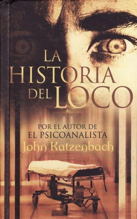 la historia del loco descargar el libro la historia del loco gratis pdf epub