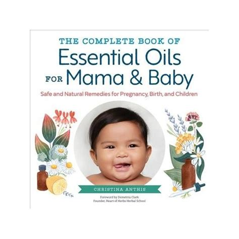 the essential baby book support and resources to help you cope with colic and calm your fussy baby books complete book of essential oils for baby safe and