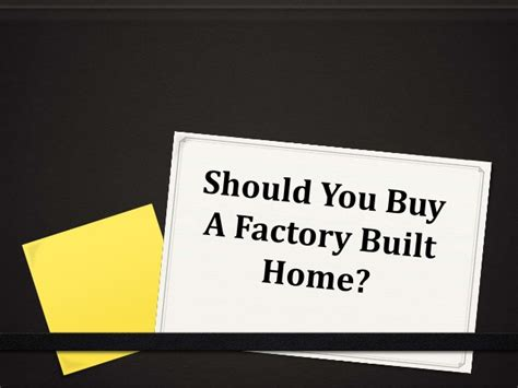 should you buy a factory built home