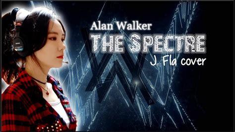 alan walker the spectre lyrics lyrics alan walker the spectre j fla cover youtube