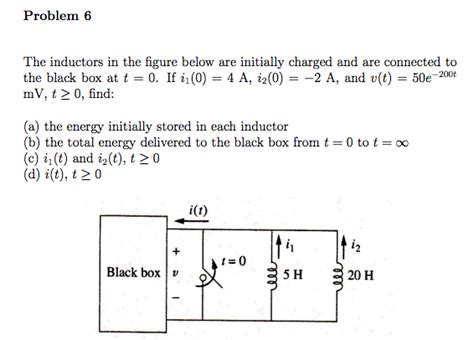 how much energy is initially stored in the capacitor problem 6 the inductors in the figure below are in chegg