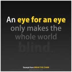 an eye for an eye makes the whole world blind an eye for an eye only makes the whole world blind