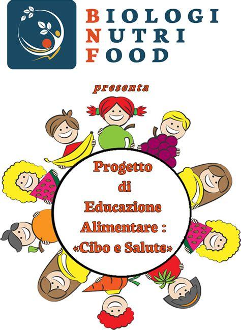 educazione alimentare scuola progetto di educazione alimentare dottoressa roberta