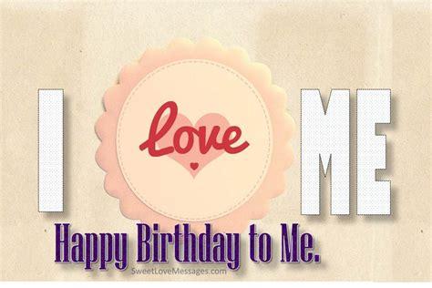 Wishing Myself A Happy Birthday 100 Birthday Wishes For Myself Wishing Myself Happy